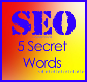 5 Secret SEO words